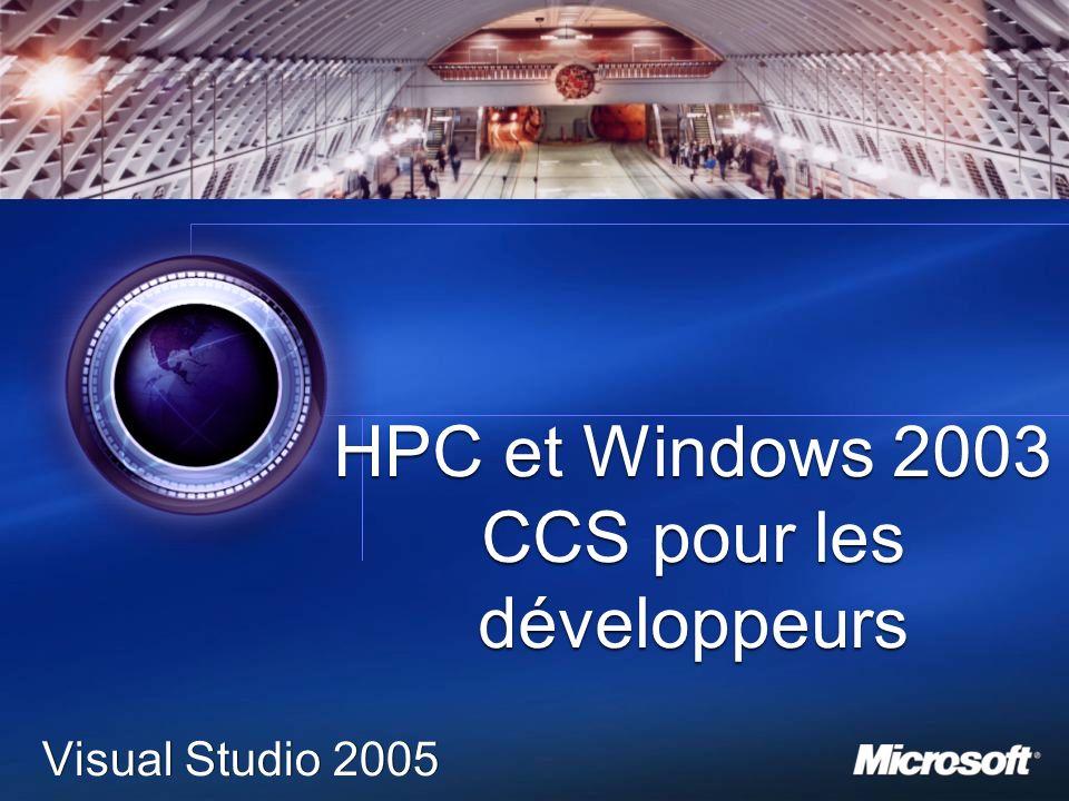 1 HPC et Windows 2003 CCS pour les développeurs Visual Studio 2005