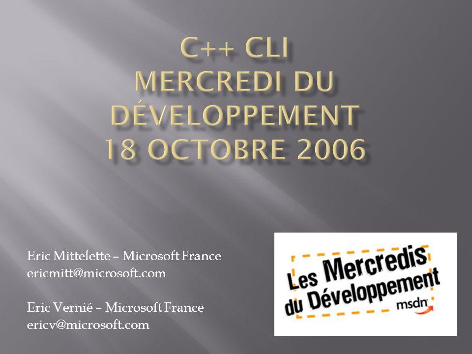 Eric Mittelette – Microsoft France ericmitt@microsoft.com Eric Vernié – Microsoft France ericv@microsoft.com