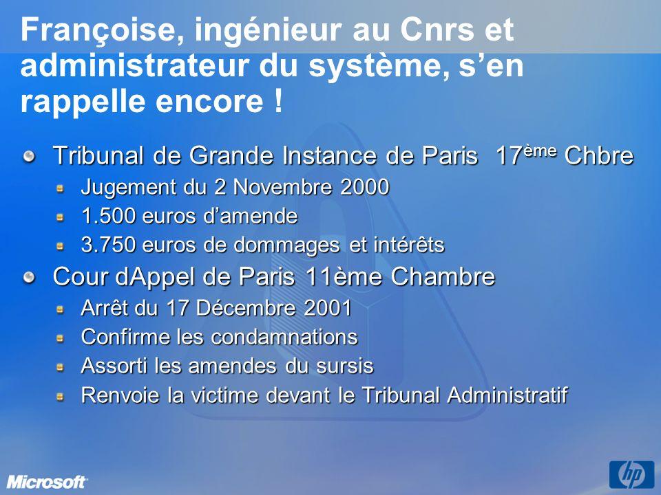 Françoise, ingénieur au Cnrs et administrateur du système, sen rappelle encore ! Tribunal de Grande Instance de Paris 17 ème Chbre Jugement du 2 Novem