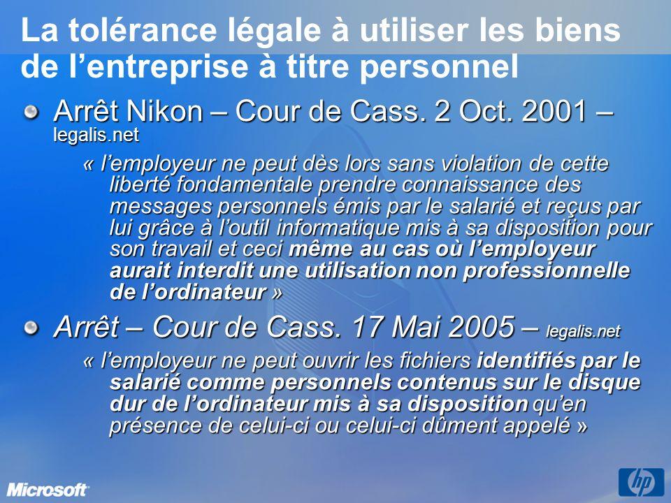 La tolérance légale à utiliser les biens de lentreprise à titre personnel Arrêt Nikon – Cour de Cass. 2 Oct. 2001 – legalis.net « lemployeur ne peut d
