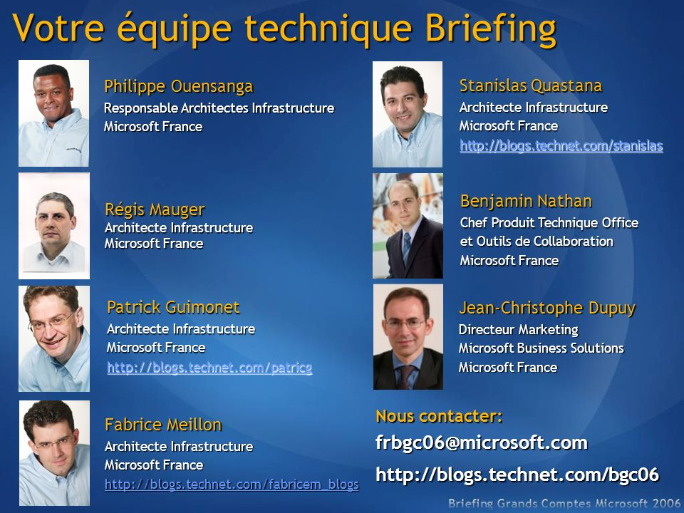 Votre équipe technique Briefing Philippe Ouensanga Responsable Architectes Infrastructure Microsoft France Patrick Guimonet Architecte Infrastructure