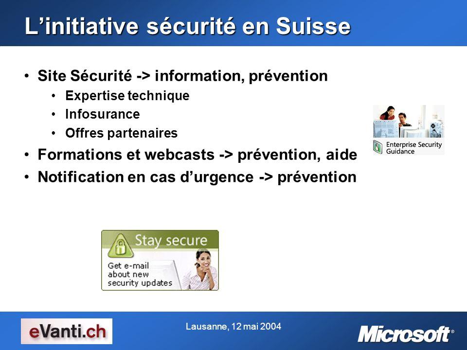 Lausanne, 12 mai 2004 Linitiative sécurité en Suisse Site Sécurité -> information, préventionSite Sécurité -> information, prévention Expertise techni