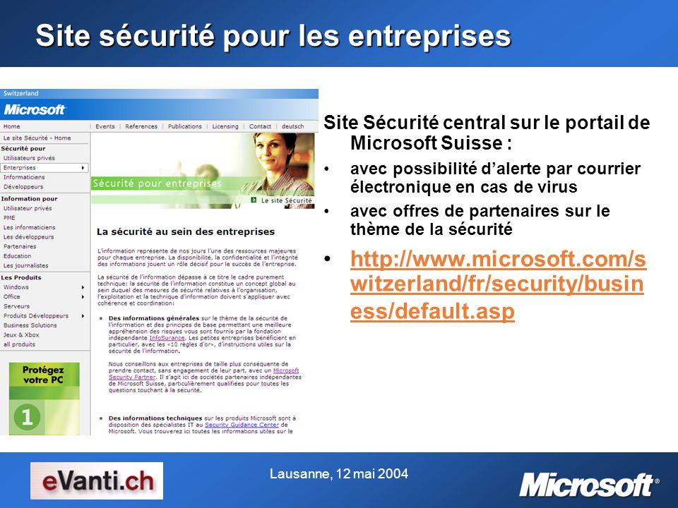 Lausanne, 12 mai 2004 Site sécurité pour les entreprises Site Sécurité central sur le portail de Microsoft Suisse : avec possibilité dalerte par courr