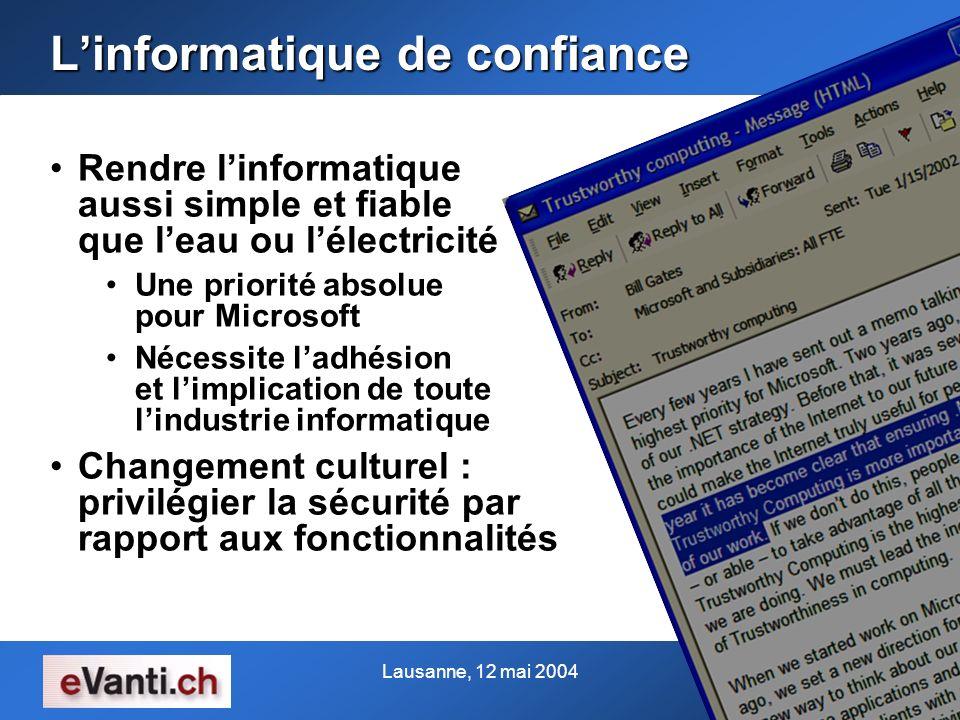 Lausanne, 12 mai 2004 Linformatique de confiance Rendre linformatique aussi simple et fiable que leau ou lélectricitéRendre linformatique aussi simple