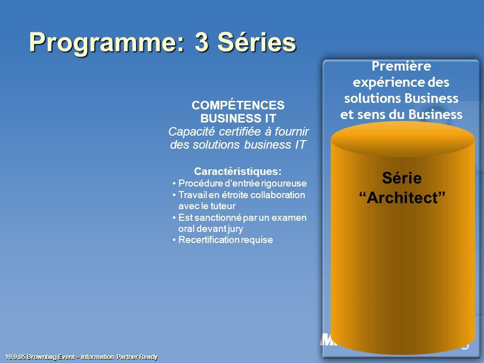 19.9.05 Brownbag Event – Information Partner Ready COMPÉTENCES BUSINESS IT Capacité certifiée à fournir des solutions business IT Caractéristiques: Pr