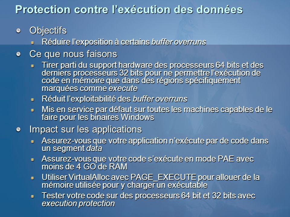 Protection contre lexécution des données Objectifs Réduire lexposition à certains buffer overruns Ce que nous faisons Tirer parti du support hardware