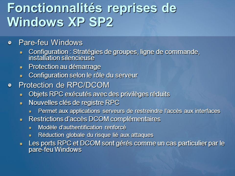 Fonctionnalités reprises de Windows XP SP2 Pare-feu Windows Configuration : Stratégies de groupes, ligne de commande, installation silencieuse Protect