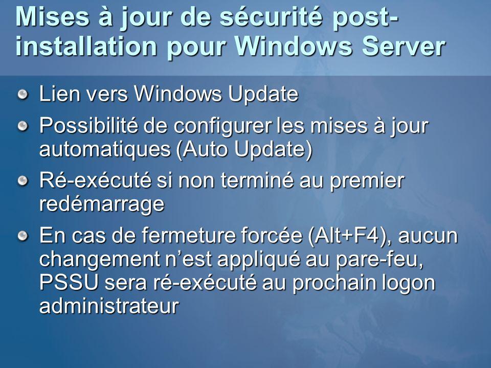 Lien vers Windows Update Possibilité de configurer les mises à jour automatiques (Auto Update) Ré-exécuté si non terminé au premier redémarrage En cas