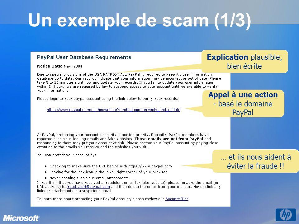 Un exemple de scam (1/3) Explication plausible, bien écrite … et ils nous aident à éviter la fraude !! Appel à une action - basé le domaine PayPal
