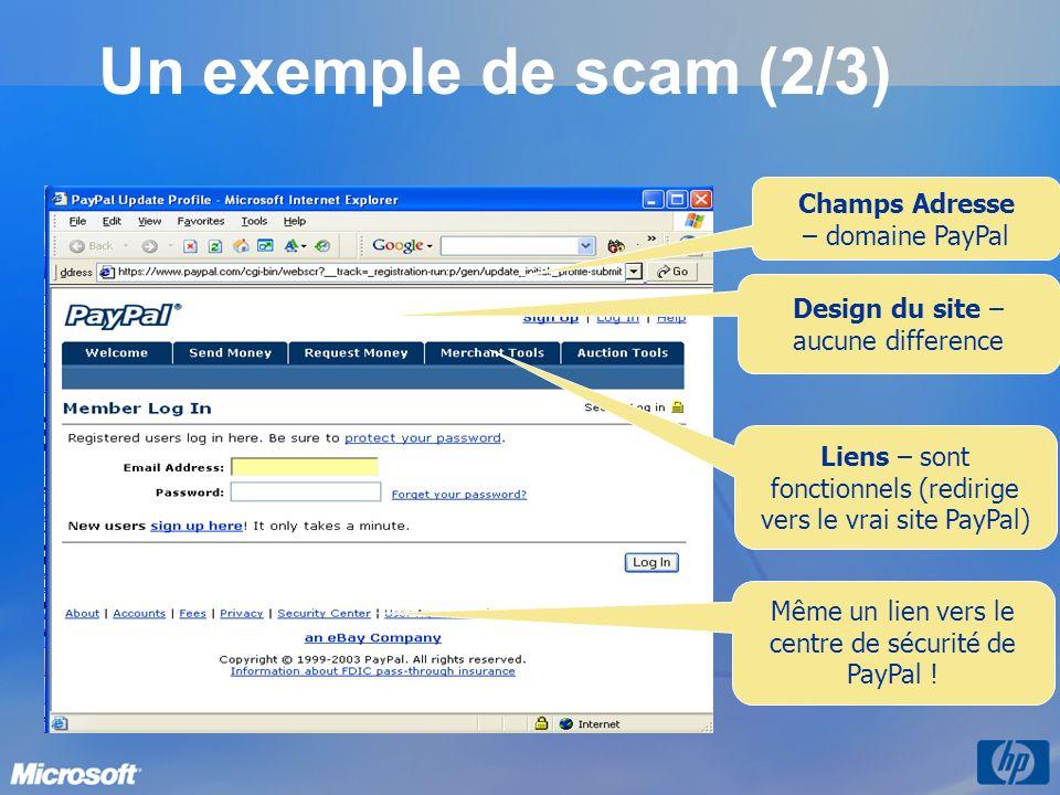 Un exemple de scam (2/3) Design du site – aucune difference Liens – sont fonctionnels (redirige vers le vrai site PayPal) Même un lien vers le centre