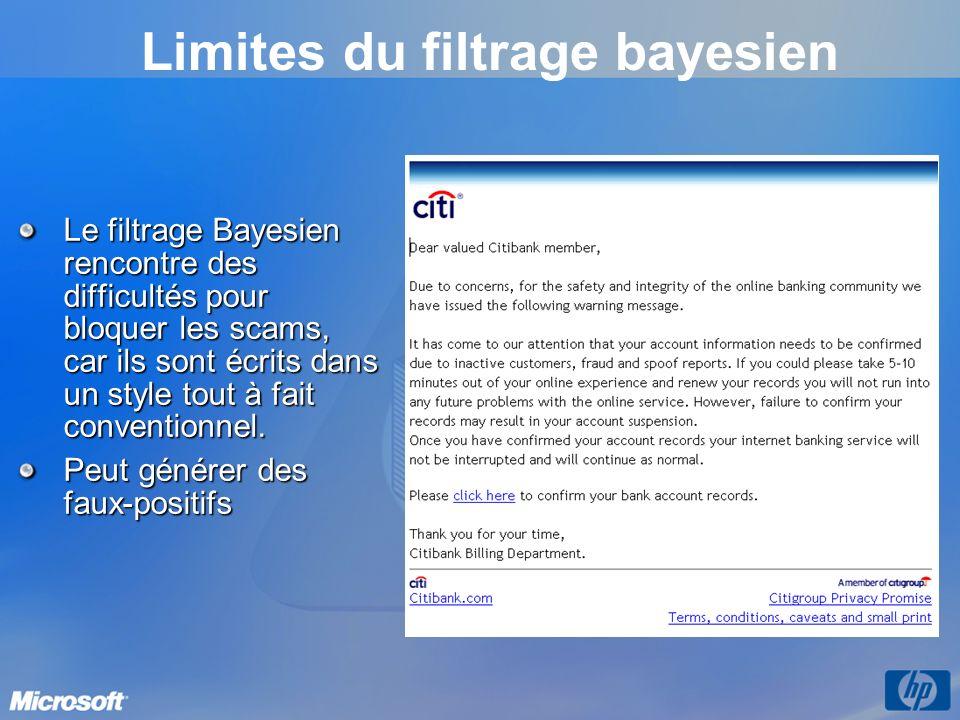 Le filtrage Bayesien rencontre des difficultés pour bloquer les scams, car ils sont écrits dans un style tout à fait conventionnel. Peut générer des f