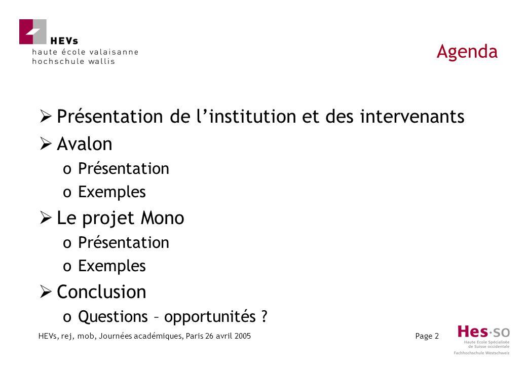HEVs, rej, mob, Journées académiques, Paris 26 avril 2005Page 2 Agenda Présentation de linstitution et des intervenants Avalon oPrésentation oExemples