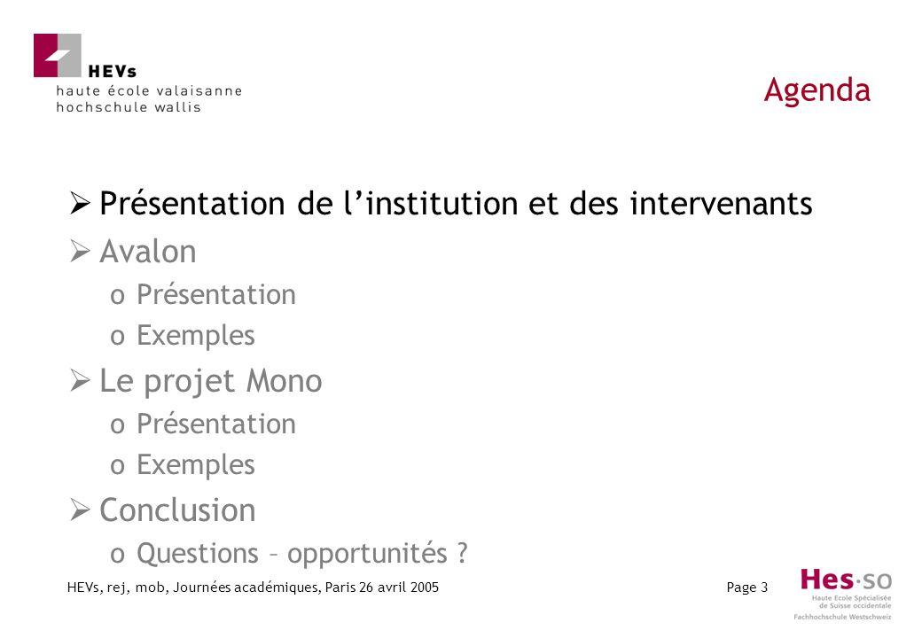 HEVs, rej, mob, Journées académiques, Paris 26 avril 2005Page 3 Agenda Présentation de linstitution et des intervenants Avalon oPrésentation oExemples