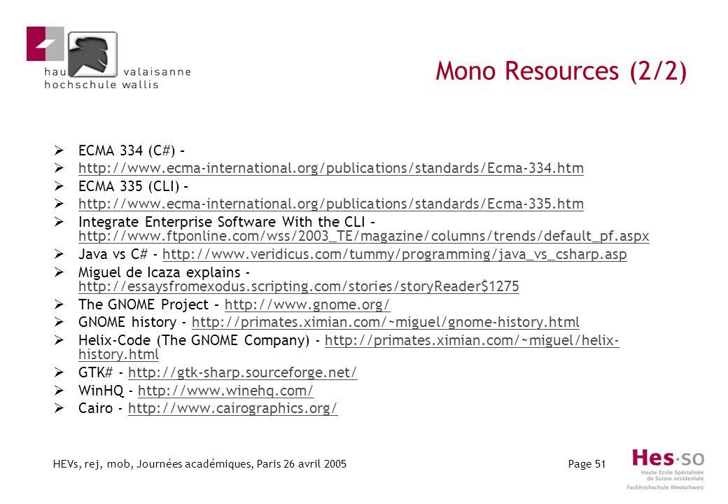 HEVs, rej, mob, Journées académiques, Paris 26 avril 2005Page 51 Mono Resources (2/2) ECMA 334 (C#) – http://www.ecma-international.org/publications/s