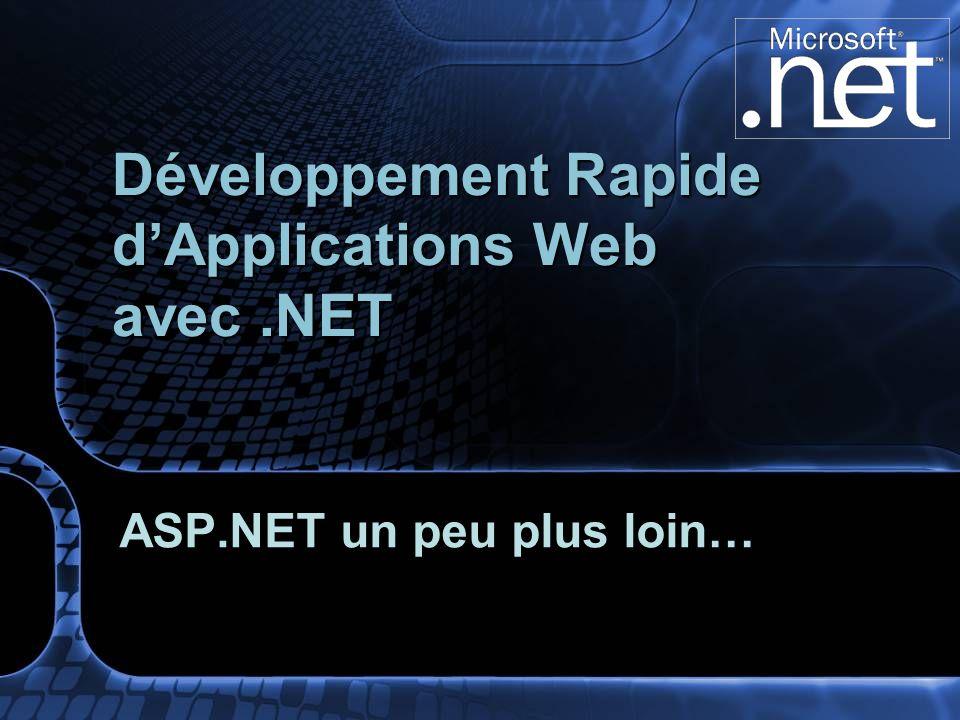 Le framework.Net et les applications ASP.NET Modèle de compilation/modèle dexécution Sessions Cache Trace Composants WebForms Exemples de composants (flash, javascript) Architecture en couches Services Web ASP.NET un peu plus loin…