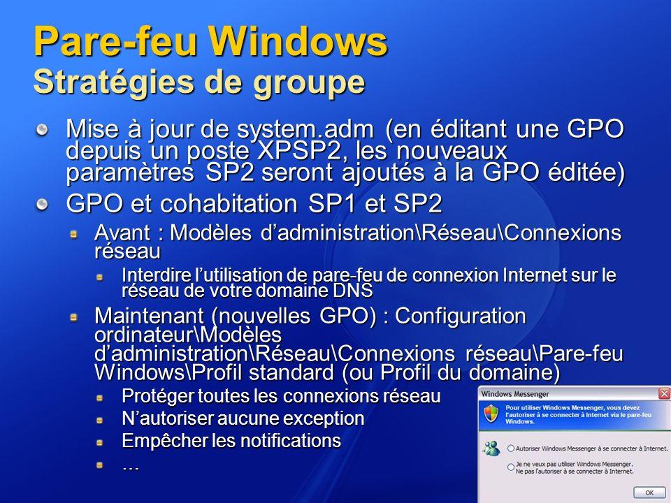 Pare-feu Windows Stratégies de groupe Mise à jour de system.adm (en éditant une GPO depuis un poste XPSP2, les nouveaux paramètres SP2 seront ajoutés
