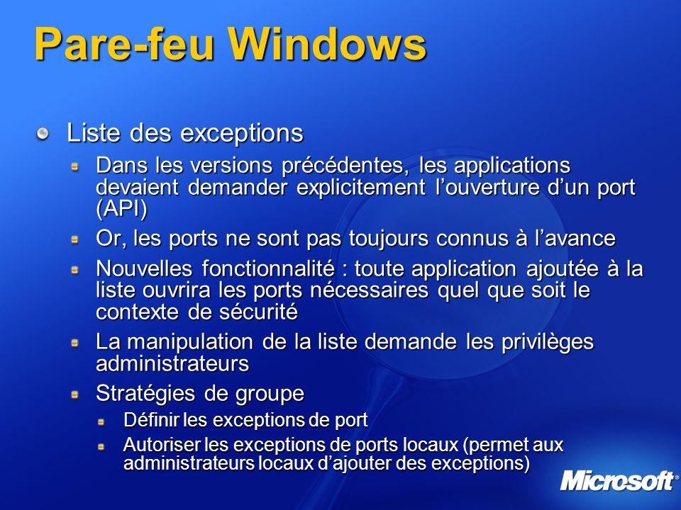 Pare-feu Windows Liste des exceptions Dans les versions précédentes, les applications devaient demander explicitement louverture dun port (API) Or, le