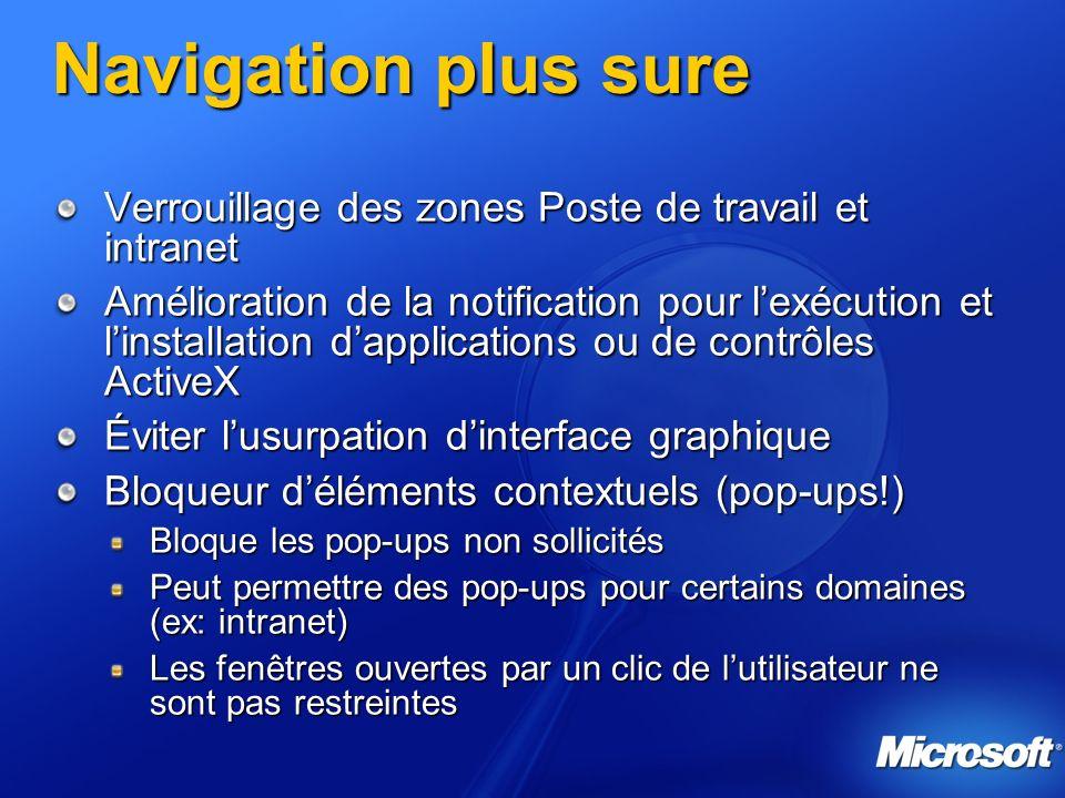 Navigation plus sure Verrouillage des zones Poste de travail et intranet Amélioration de la notification pour lexécution et linstallation dapplication