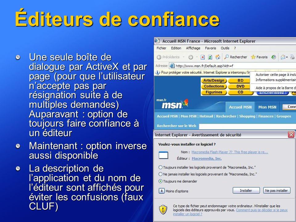 Éditeurs de confiance Une seule boîte de dialogue par ActiveX et par page (pour que lutilisateur naccepte pas par résignation suite à de multiples dem