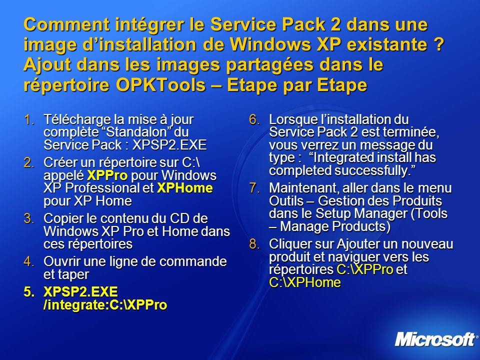 Comment intégrer le Service Pack 2 dans une image dinstallation de Windows XP existante .