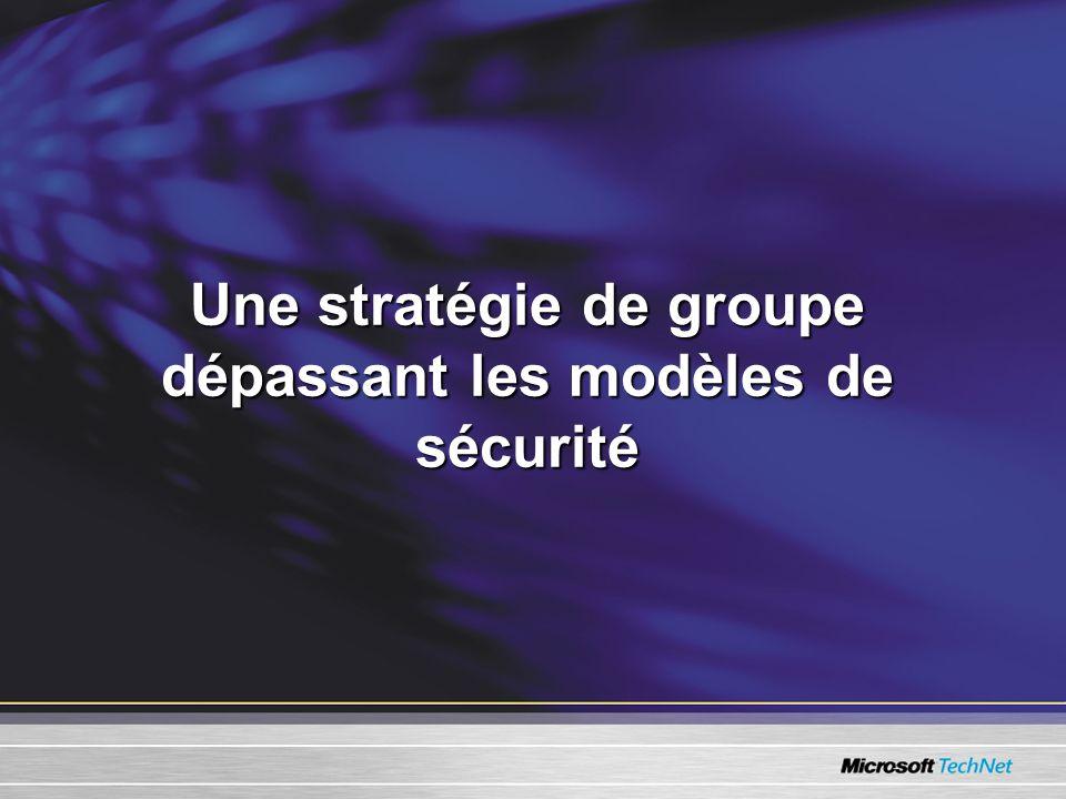 Une stratégie de groupe dépassant les modèles de sécurité