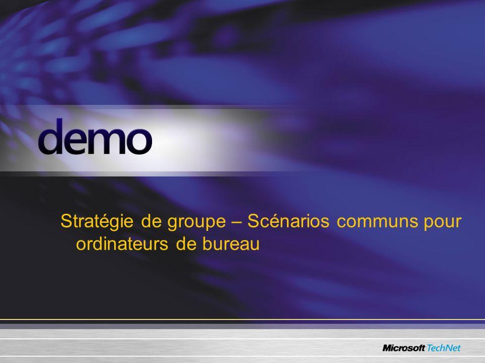 Stratégie de groupe – Scénarios communs pour ordinateurs de bureau