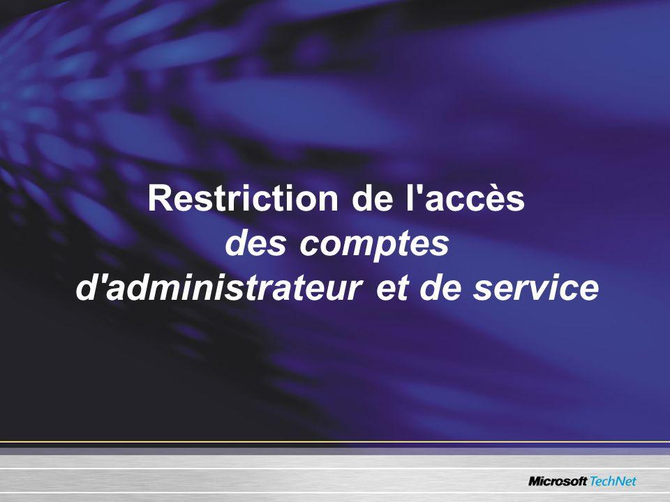 Restriction de l accès des comptes d administrateur et de service