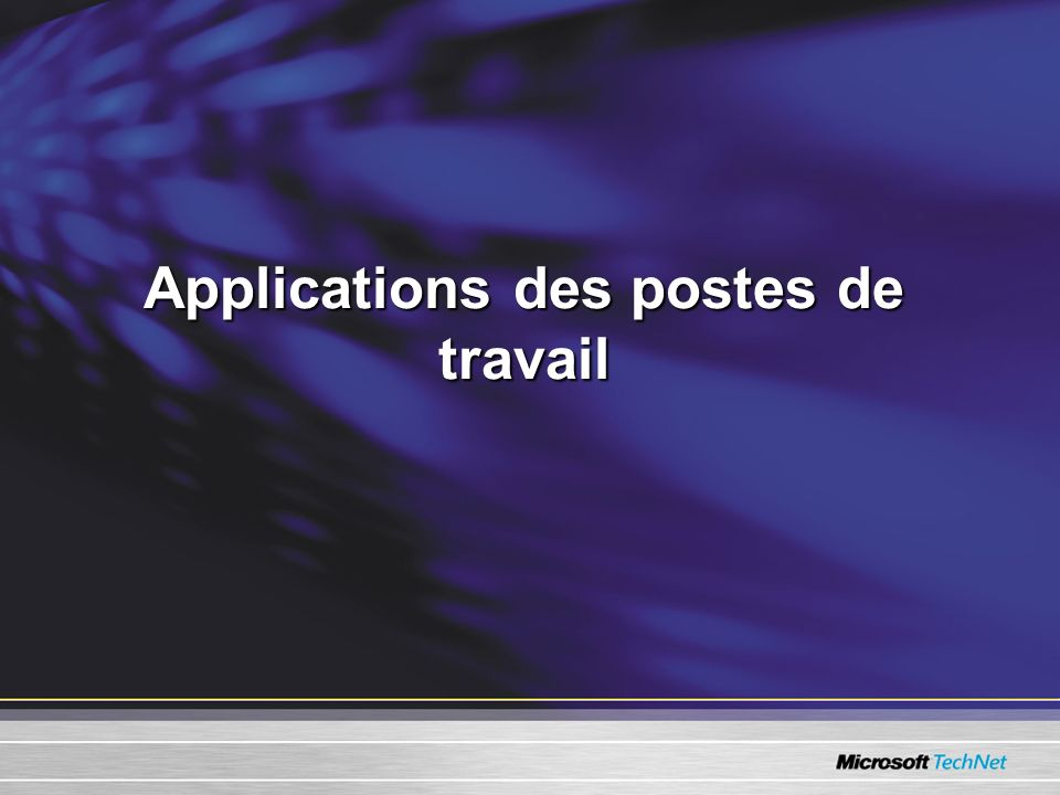 Applications des postes de travail