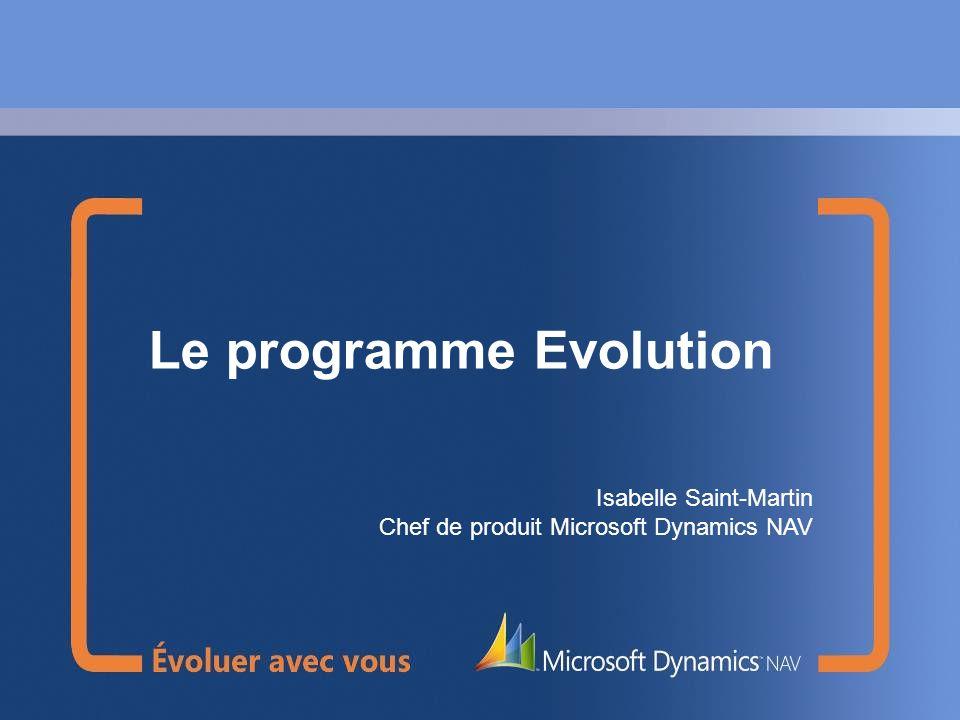 Le programme Evolution Isabelle Saint-Martin Chef de produit Microsoft Dynamics NAV