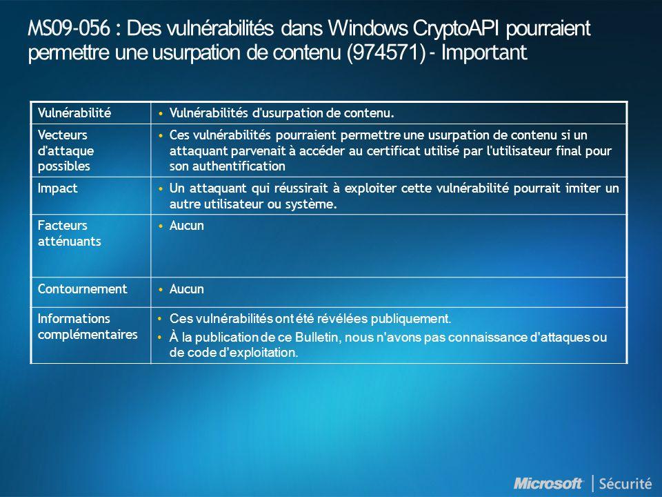 MS09-056 : Des vulnérabilités dans Windows CryptoAPI pourraient permettre une usurpation de contenu (974571) - Important VulnérabilitéVulnérabilités d