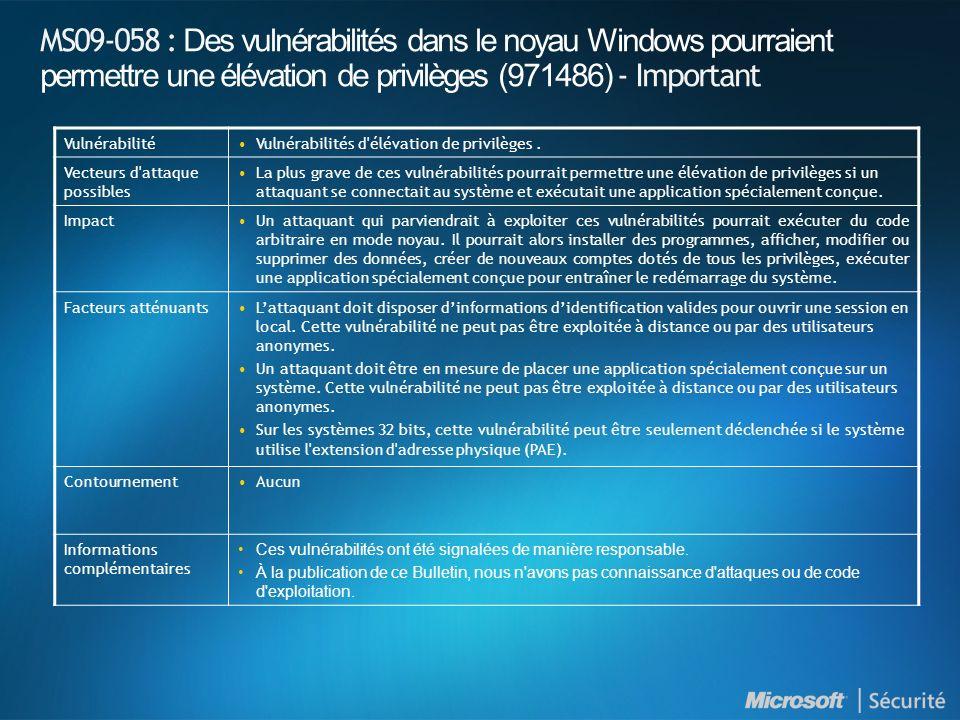 MS09-058 : Des vulnérabilités dans le noyau Windows pourraient permettre une élévation de privilèges (971486) - Important VulnérabilitéVulnérabilités