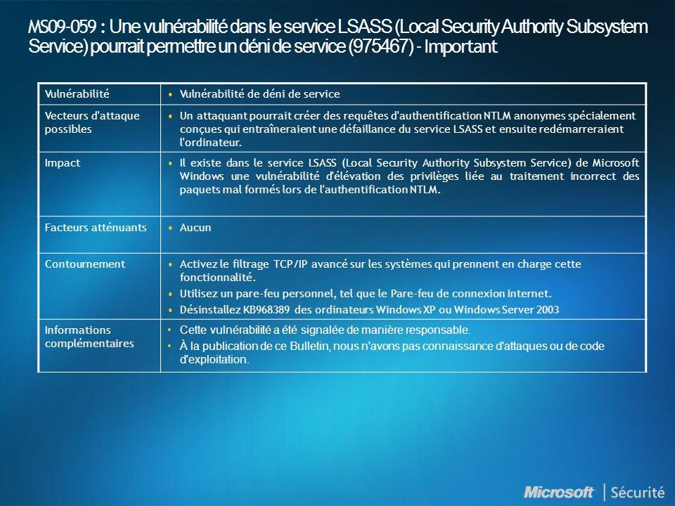 MS09-059 : Une vulnérabilité dans le service LSASS (Local Security Authority Subsystem Service) pourrait permettre un déni de service (975467) - Impor
