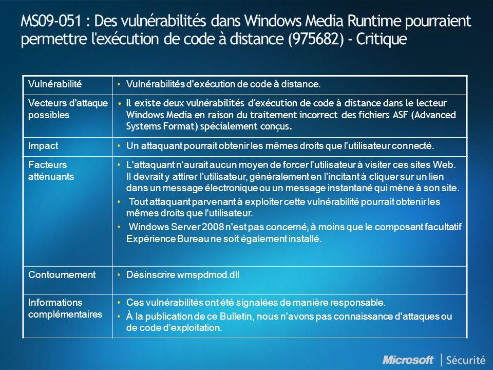 MS09-051 : Des vulnérabilités dans Windows Media Runtime pourraient permettre l'exécution de code à distance (975682) - Critique VulnérabilitéVulnérab
