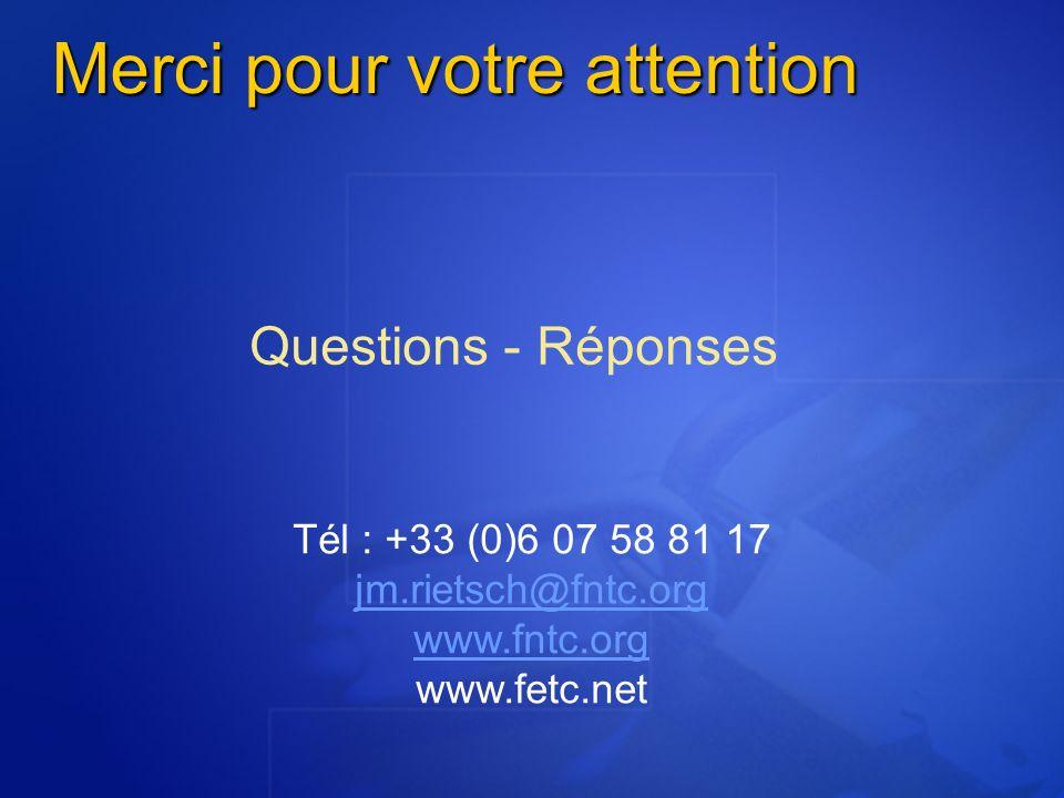 Merci pour votre attention Questions - Réponses Tél : +33 (0)6 07 58 81 17 jm.rietsch@fntc.org www.fntc.org www.fetc.net