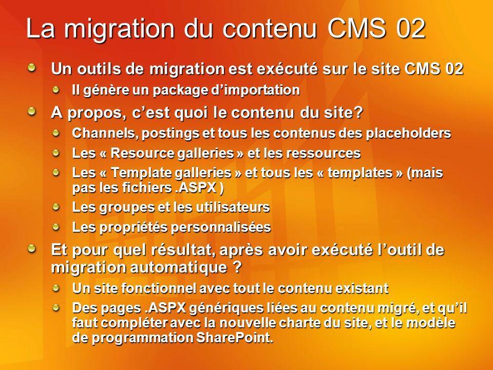 La migration du contenu CMS 02 Un outils de migration est exécuté sur le site CMS 02 Il génère un package dimportation A propos, cest quoi le contenu du site.