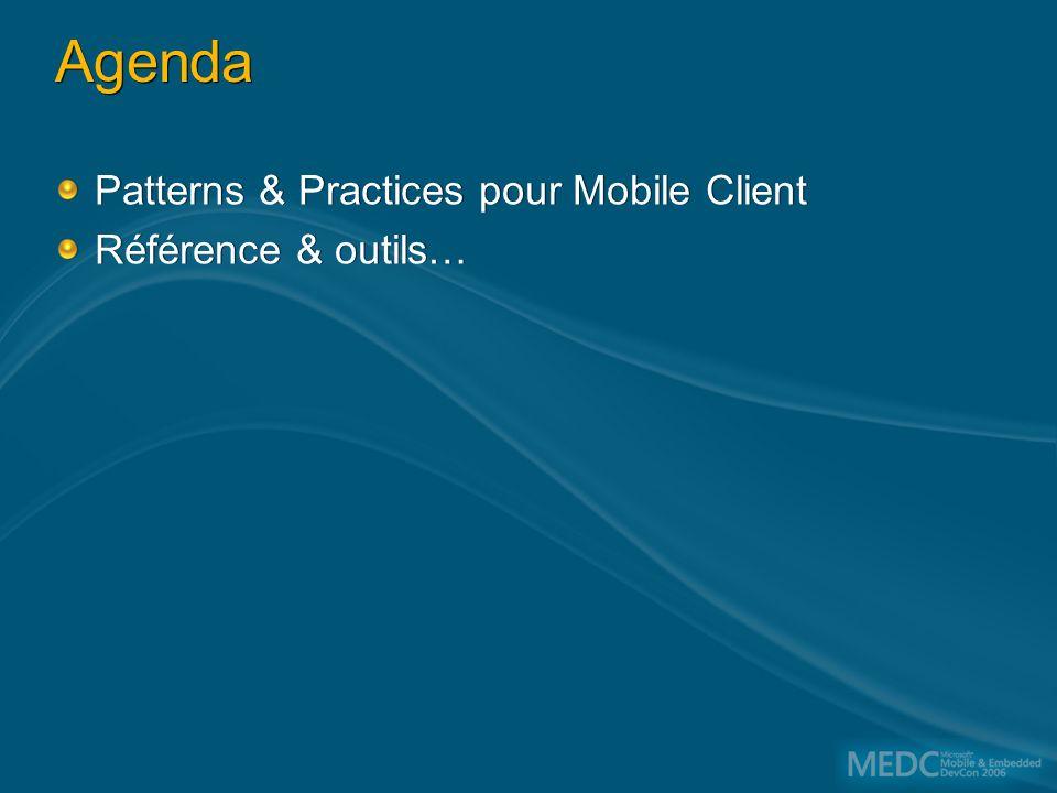 Agenda Patterns & Practices pour Mobile Client Référence & outils… Patterns & Practices pour Mobile Client Référence & outils…