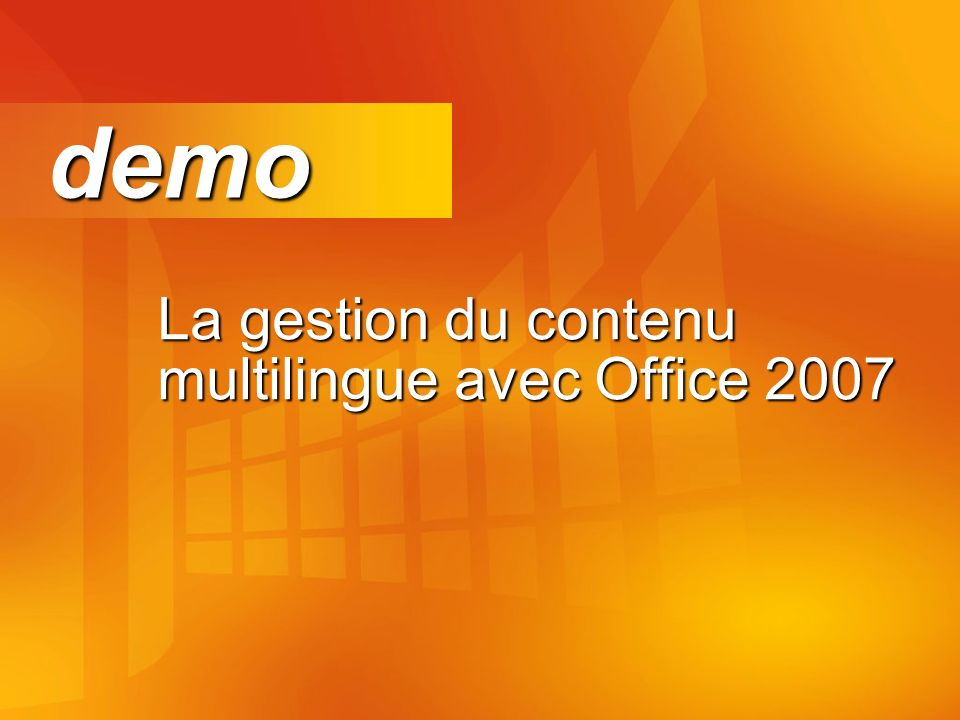 La gestion du contenu multilingue avec Office 2007 demo demo