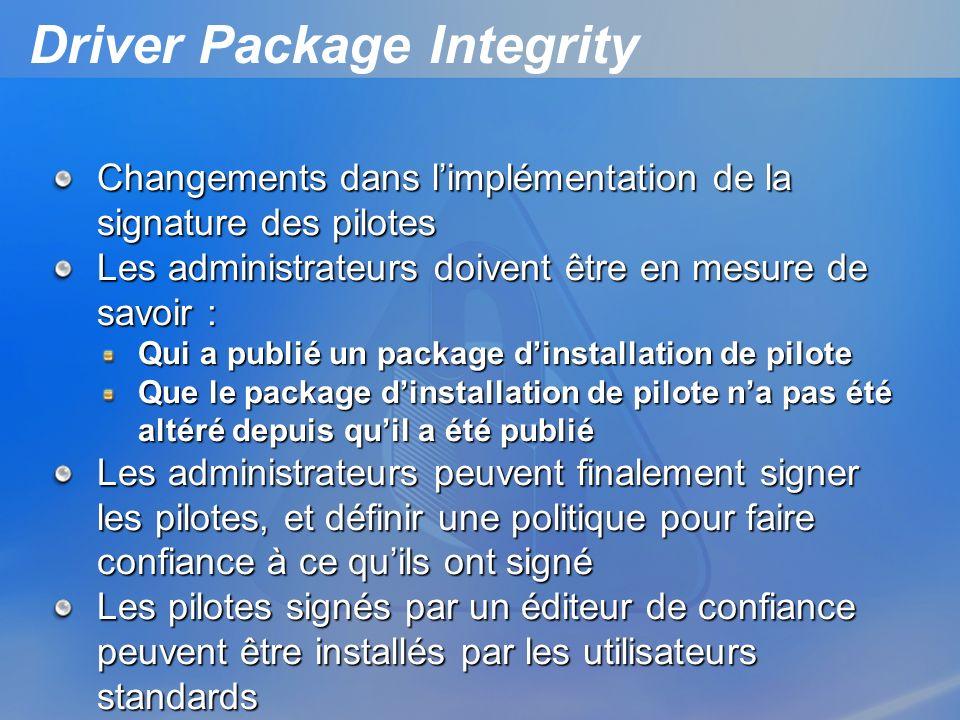 Driver Package Integrity Changements dans limplémentation de la signature des pilotes Les administrateurs doivent être en mesure de savoir : Qui a pub