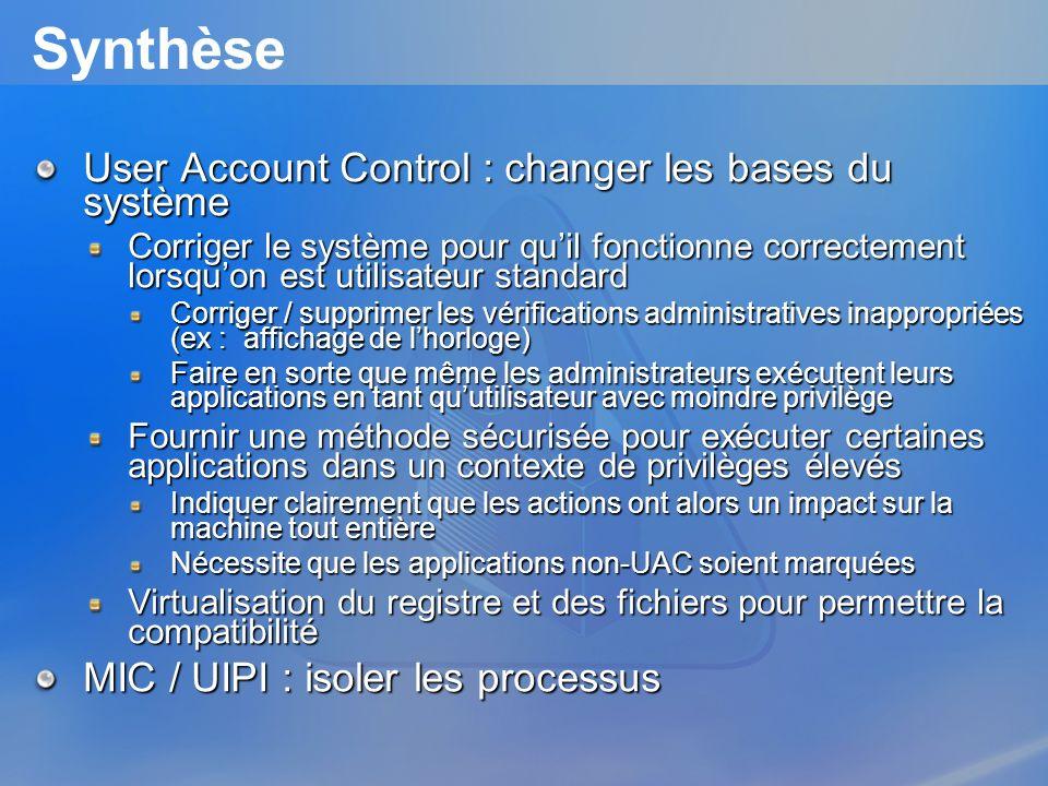 Synthèse User Account Control : changer les bases du système Corriger le système pour quil fonctionne correctement lorsquon est utilisateur standard C