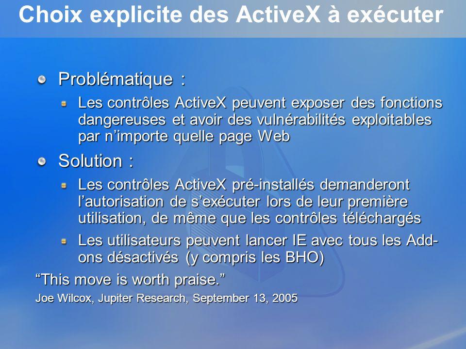 Problématique : Les contrôles ActiveX peuvent exposer des fonctions dangereuses et avoir des vulnérabilités exploitables par nimporte quelle page Web