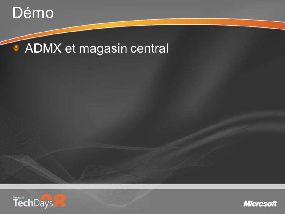 Démo ADMX et magasin central