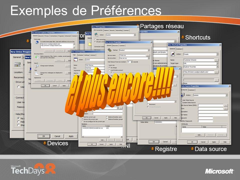 Exemples de Préférences Drive Maps Environnement Fichiers Dossiers.INI Partages réseau Registre Shortcuts Data source Devices
