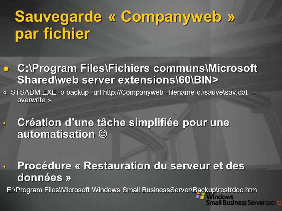 Sauvegarde « Companyweb » par fichier C:\Program Files\Fichiers communs\Microsoft Shared\web server extensions\60\BIN> C:\Program Files\Fichiers commu