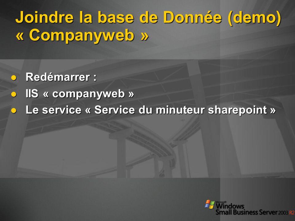 Joindre la base de Donnée (demo) « Companyweb » Redémarrer : Redémarrer : IIS « companyweb » IIS « companyweb » Le service « Service du minuteur share