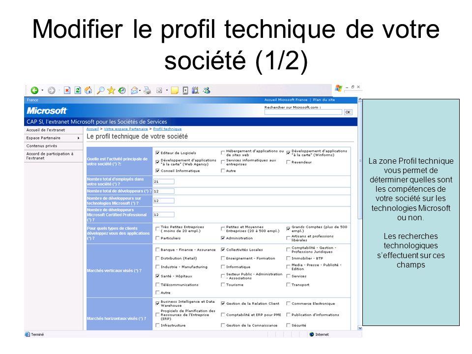 Modifier le profil technique de votre société (1/2) La zone Profil technique vous permet de déterminer quelles sont les compétences de votre société sur les technologies Microsoft ou non.