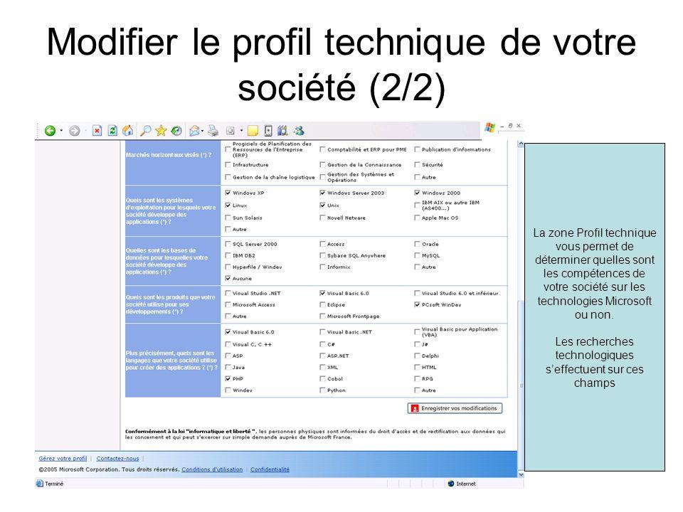 Modifier le profil technique de votre société (2/2) La zone Profil technique vous permet de déterminer quelles sont les compétences de votre société sur les technologies Microsoft ou non.