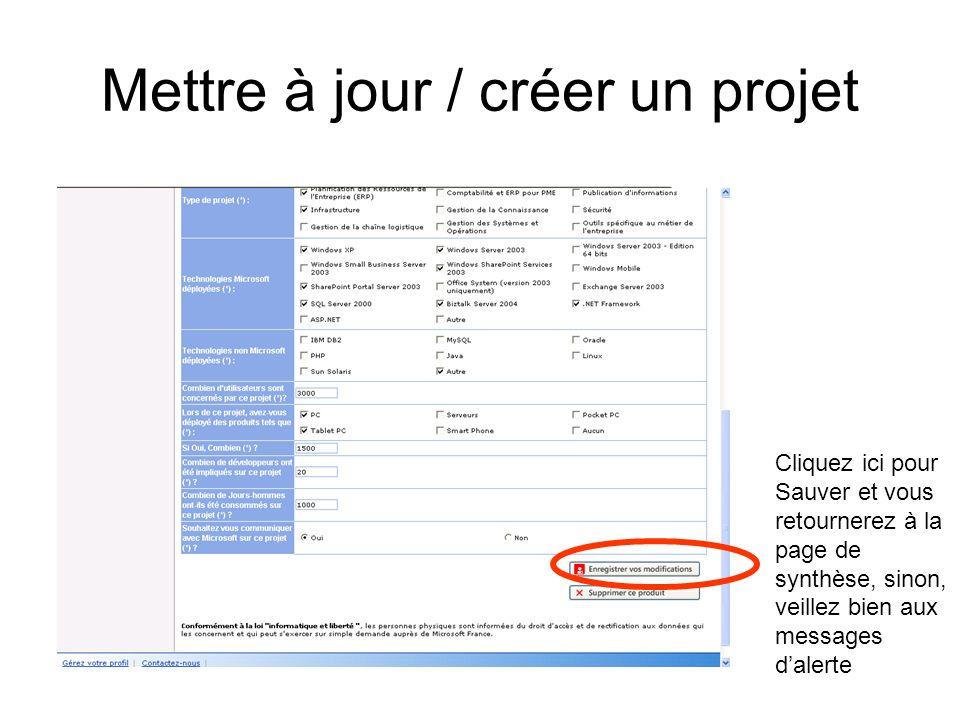 Mettre à jour / créer un projet Cliquez ici pour Sauver et vous retournerez à la page de synthèse, sinon, veillez bien aux messages dalerte