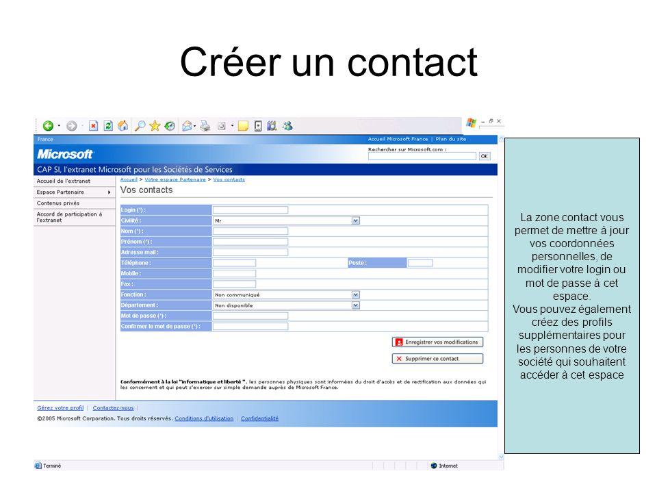 Créer un contact La zone contact vous permet de mettre à jour vos coordonnées personnelles, de modifier votre login ou mot de passe à cet espace. Vous