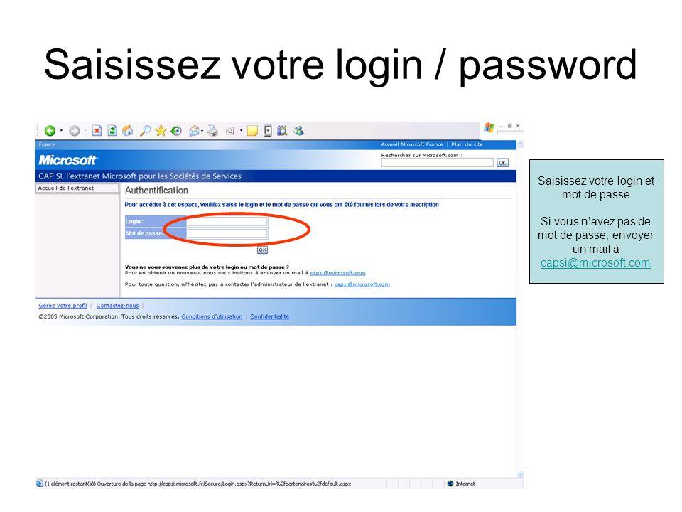 Saisissez votre login / password Saisissez votre login et mot de passe Si vous navez pas de mot de passe, envoyer un mail à capsi@microsoft.com capsi@microsoft.com