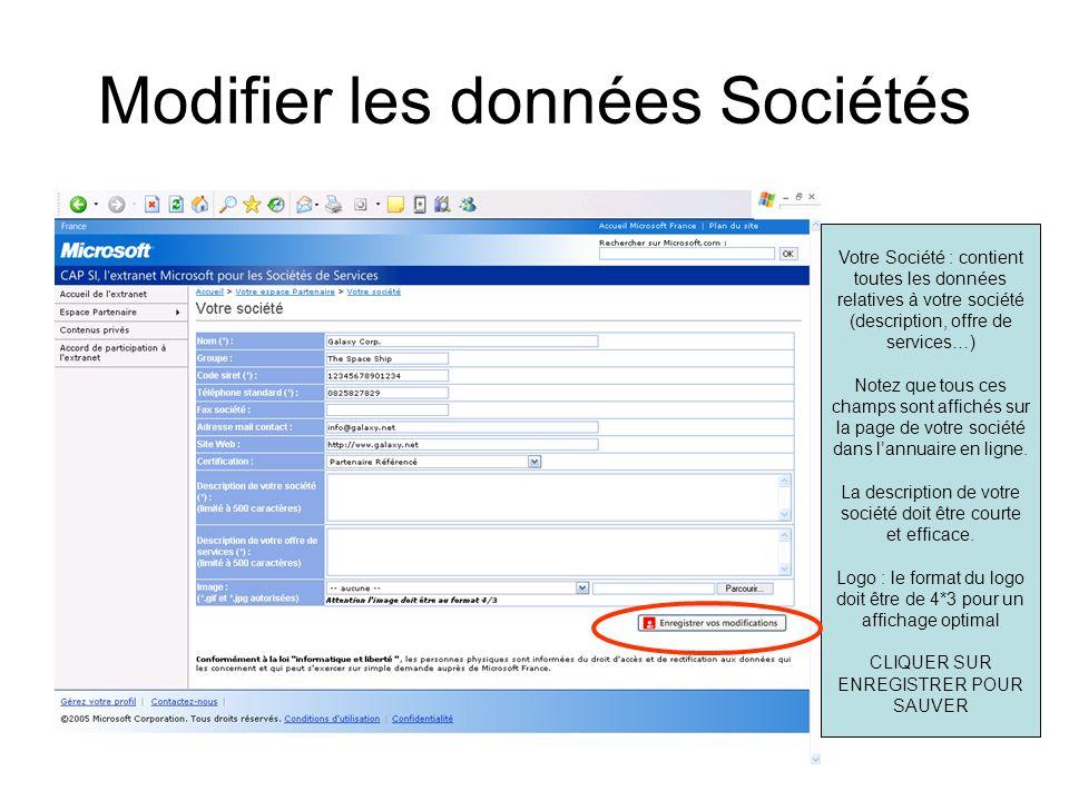 Modifier les données Sociétés Votre Société : contient toutes les données relatives à votre société (description, offre de services…) Notez que tous ces champs sont affichés sur la page de votre société dans lannuaire en ligne.